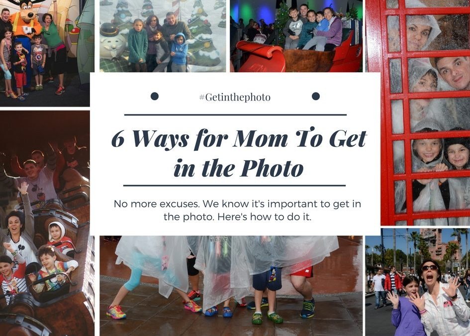 6 Ways For Mom To Get In the Photo