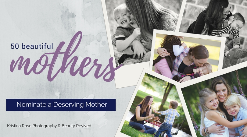 Beauty Revived – 50 Beautiful Mothers Campaign