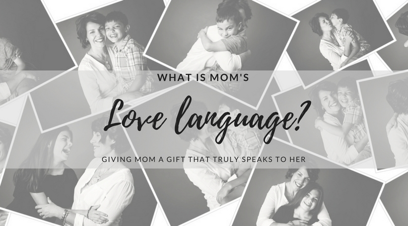 What Is Mom's Love Language?